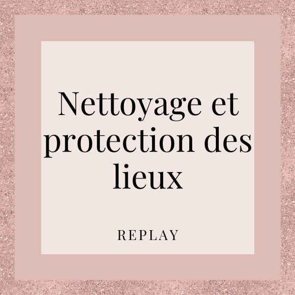 vente replay nettoyage lieux